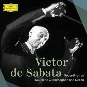 Victor de Sabata: The Deutsche Grammophon & Decca Recordings