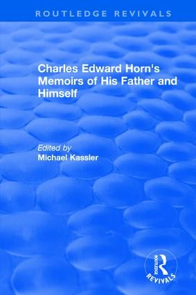 Charles Edward Horn's Memoirs of His Father and Himself 2003