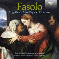 Fasolo: Magnificat, Salve Regina, Ricercates