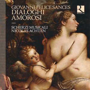 Giovanni Felice Sances: Dialoghi Amorosi