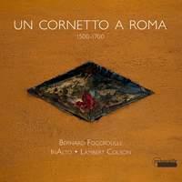 Un Cornetto A Roma - The Cornetto in Rome 1500-1700