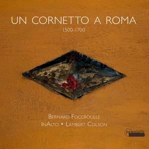 Un Cornetto A Roma - The Cornetto in Rome 1500-1700 Product Image