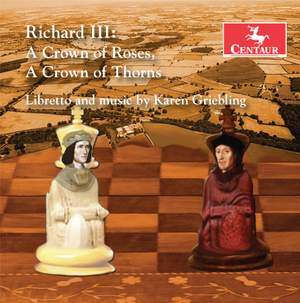 Karen Griebling: Richard III – A Crown of Roses, A Crown of Thorns (Highlights) [Live]