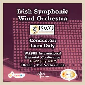 2017 WASBE International Biennial Conference: Irish Symphonic Wind Orchestra (Live)