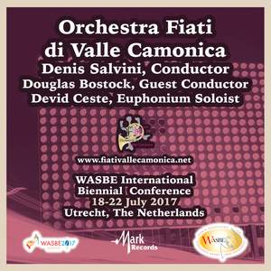 2017 WASBE International Biennial Conference: Orchestra Fiati di Valle Camonica (Live)