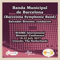 2017 WASBE International Biennial Conference: Banda Municipal de Barcelona (Live)