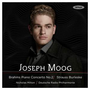Joseph Moog plays Brahms & Strauss