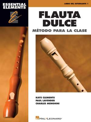 Kaye Clements_Paul Lavender_Charles Menghini: Essential Elements Flauta Dulce