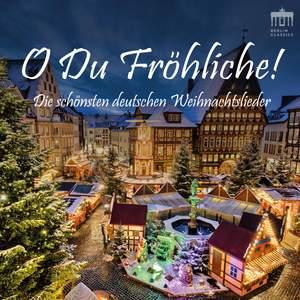 O du fröhliche! (Die schönsten deutschen Weihnachtslieder)