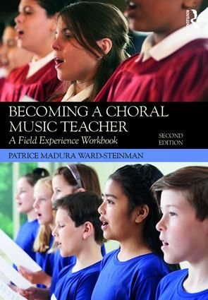 Becoming a Choral Music Teacher: A Field Experience Workbook