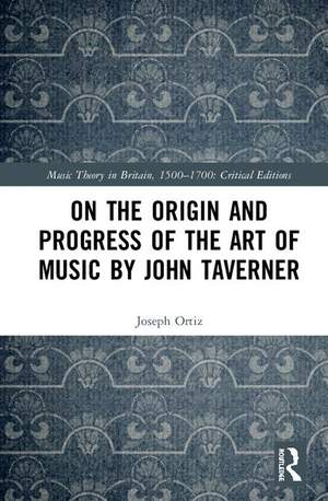 On the Origin and Progress of the Art of Music by John Taverner