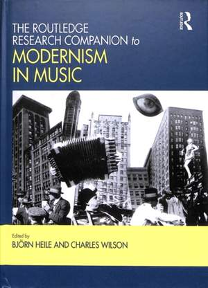 The Routledge Research Companion to Modernism in Music