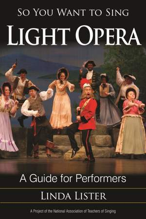 So You Want to Sing Light Opera: A Guide for Performers