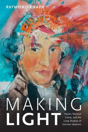 Making Light: Haydn, Musical Camp, and the Long Shadow of German Idealism