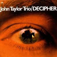"John Taylor Trio ""Decipher"""