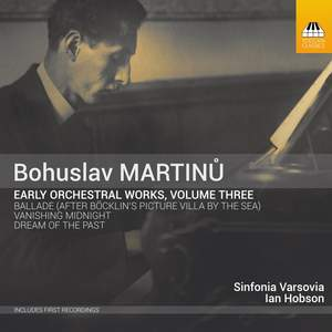 Martinu: Early Orchestral Works Vol. 3 Product Image