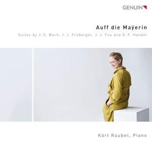 Auff die Maÿerin - Works by Handel, Froberger, Fux & JS Bach
