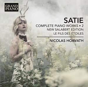 Erik Satie: Complete Piano Works, Vol. 2