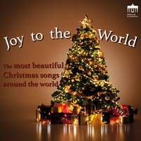 Joy To The World (The Most Beautiful Christmas Songs Around The World)