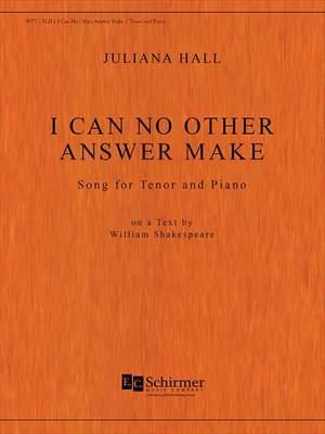 Juliana Hall: I Can No Other Answer Make