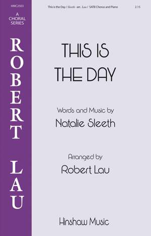 Natalie Sleeth: This Is the Day