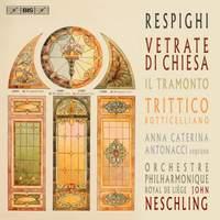 Respighi: Vetrate di chiesa, Il tramonto & Trittico botticelliano