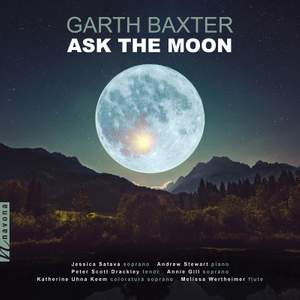 Garth Baxter: Ask the Moon