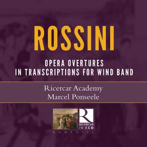 Rossini: Opera Overtures in Transcriptions for Wind Band