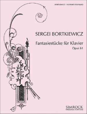 Bortkiewicz, S: Fantasiestücke für Klavier op. 61