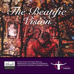 The Beatific Vision - Sacred Choral And Organ Music