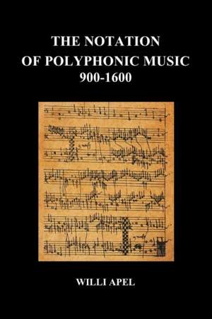 The Notation of Polyphonic Music 900 1600