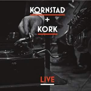 Kork: Kornstad + Kork - live