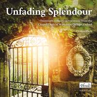 Unfading Splendour - 20th-Century Sacred Music