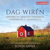 Dag Wirén: Sinfonietta, Serenade for Strings, Symphony No. 3 & Divertimento