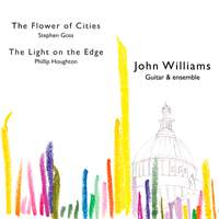 Stephen Goss: The Flower Of Cities & Phillip Houghton: The Light On The Edge