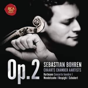 Op. 2 - Hartmann, Mendelssohn, Respighi, Schubert