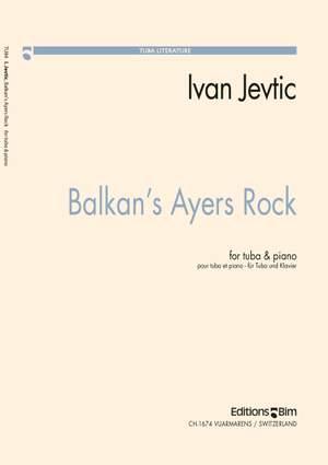 Ivan Jevtić: Balkan' Ayers Rock