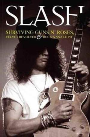 Slash: Excess: the Definitive Biography