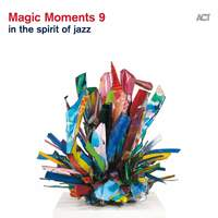 Magic Moments 9: In the Spirit of Jazz