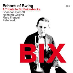 Echoes of Swing: A Tribute to Bix Beiderbecke
