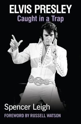 Elvis Presley: Caught in a Trap