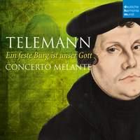 Telemann: Ein feste Burg ist unser Gott