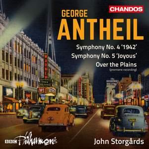 George Antheil: Symphonies Nos. 4 & 5