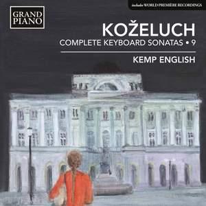Leopold Koželuch: Complete Keyboard Sonatas 9