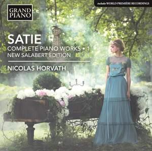 Satie: Complete Piano Works - Urtext Edition, Vol. 1