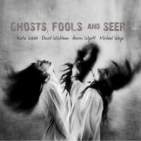 Ghosts, Fools And Seers