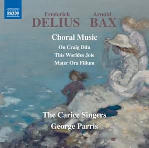 Delius & Bax: Choral Music
