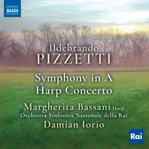 Pizzetti: Symphony In A & Harp Concerto