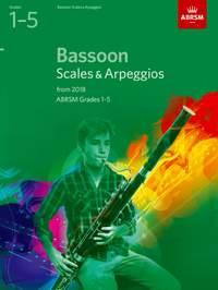 ABRSM: Bassoon Scales & Arpeggios, Grades 1-5 from 2018