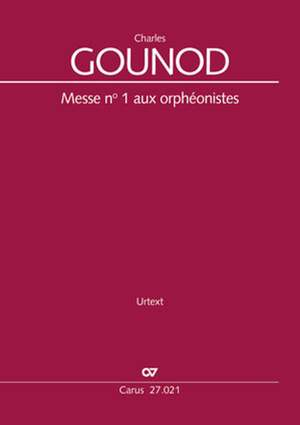 Gounod: Messe no 1 aux orphéonistes